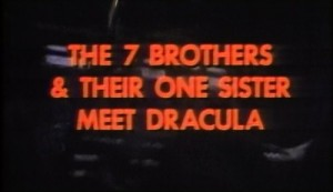 SEVEN_BROTHERS_AND_THEIR_ONE_SISTER_MEET_DRACULA_THE_Trailer1_t500x289
