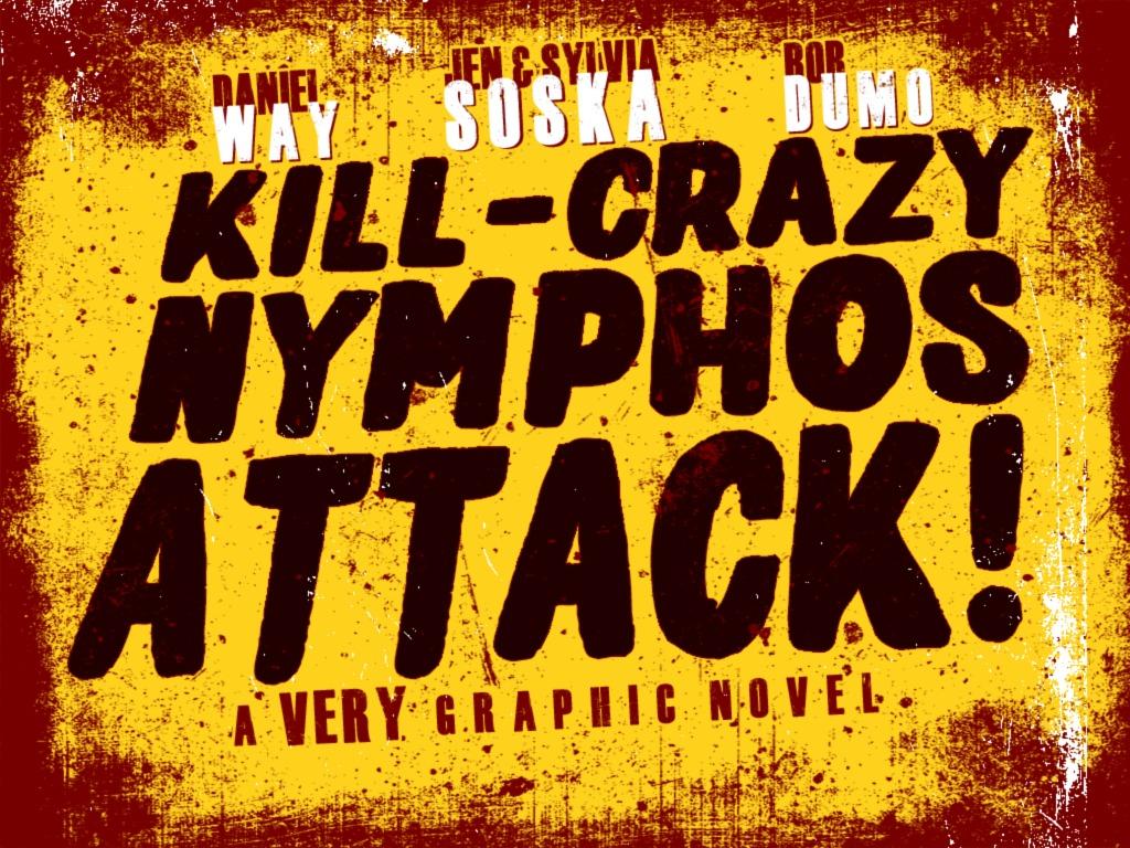 Kill-Crazy-Nymphos-Attack