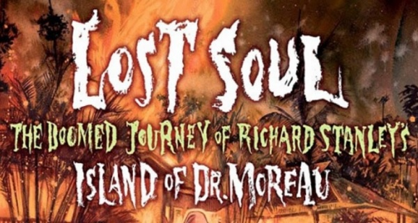 lost-soul-the-doomed-journey-of-richard-stanleys-island-of-dr-moreau