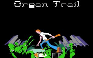 Organ Trail – You have Dysentery.
