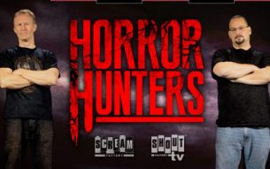 HAVE NO FEAR… THE HORROR HUNTERS ARE HERE ON SHOUTFACTORYTV!!!