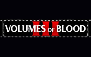 'Volumes of Blood 3' is in the works and they need your horror stories