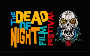 Dead Of Night Film Festival Saturday 21st October Review